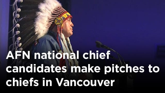 AFN national chief candidates make pitches to chiefs in Vancouver
